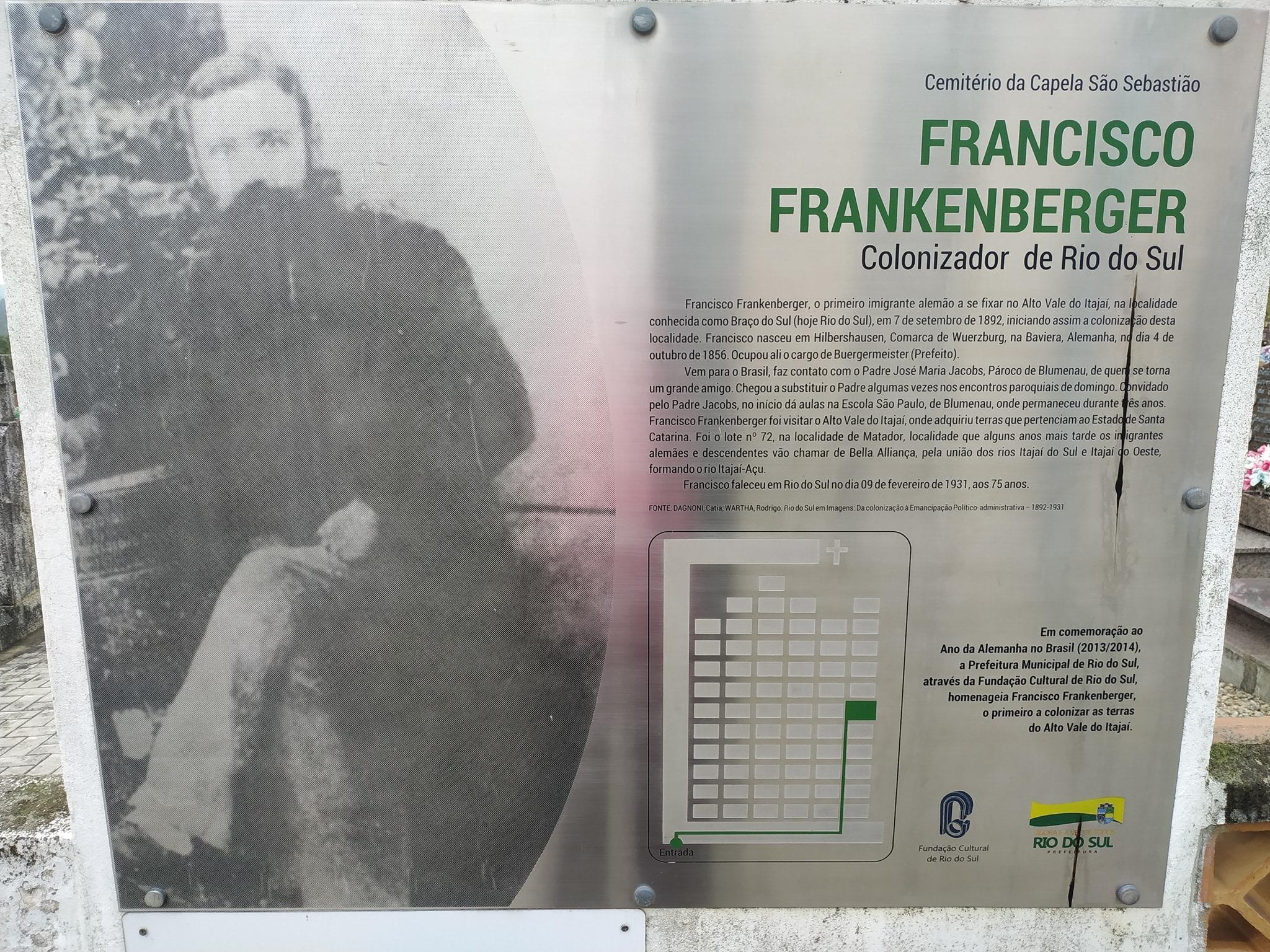 Francisco Frankenberger, o primeiro imigrante alemão a se fixar no Alto Vale do Itajaí, na localidade conhecida como Braço do Sul (hoje Rio do Sul)